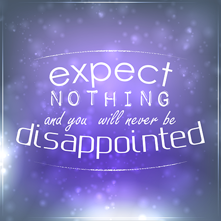 Expect Nothing